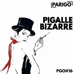 PGO016 Pigalle Bizarre
