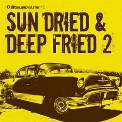 LIFT115 Sun Dried & Deep Fried 2