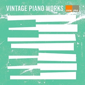 ZONE 572 Vintage Piano Works