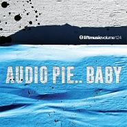 LIFT124 Audio Pie...Baby!