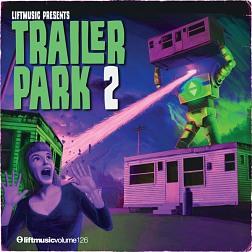 LIFT126 Trailer Park 2