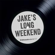 LIFT125 Jake's Long Weekend