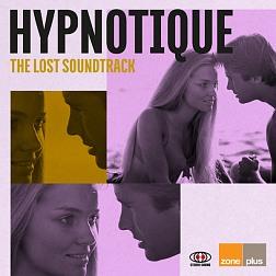 ZONE 586 Hypnotique: The Lost Soundtrack