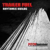 PTCH 029 Trailer Fuel Rhythmic Builds