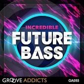 GA055 Incredible Future Bass