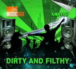 MB107 Dirty and Filthy