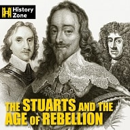 ZONE 038 The Stuarts And The Age Of Rebellion