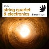 SA021 String Quartet & Electronics