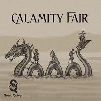 SQ137 - Calamity Fair